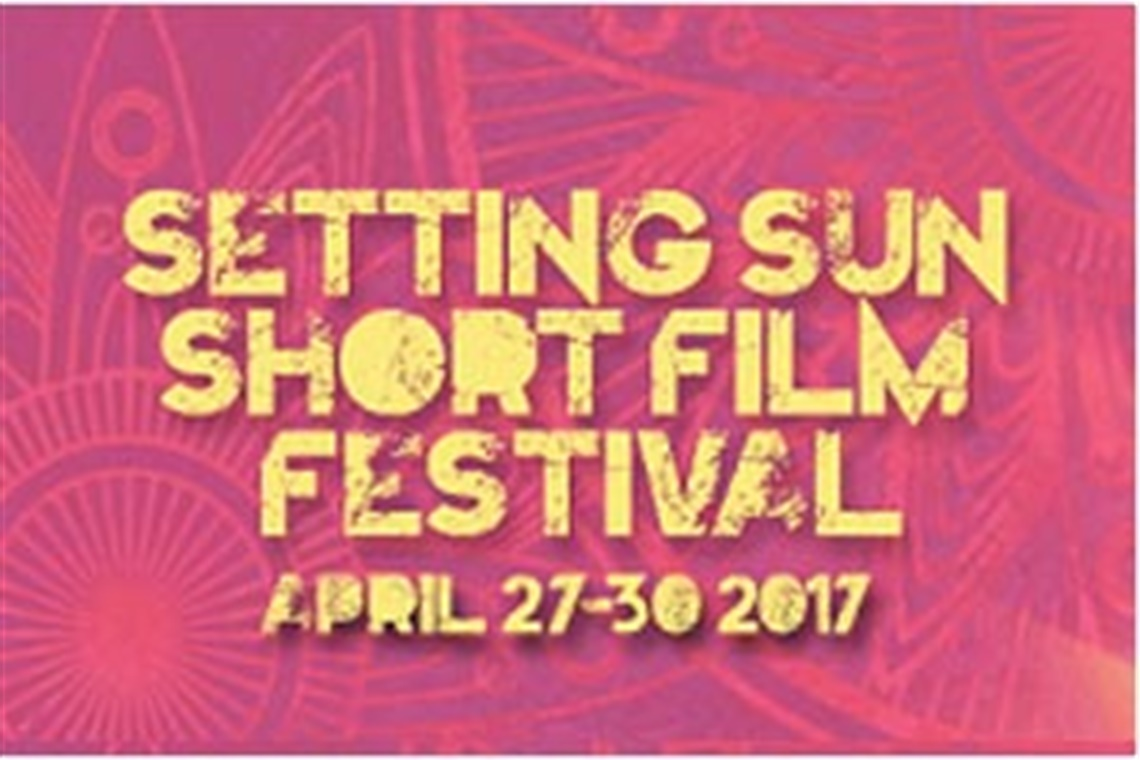 Setting Sun Short Film Festival April 27-30 2017